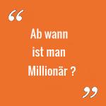 Definition Millionär – Ab wann ist man Millionär?
