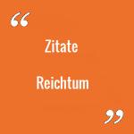 Zitate Reichtum