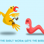 Der frühe Wurm fängt den Vogel