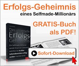 Millionär werden und mehr ... Das Erfolgsgeheimnis